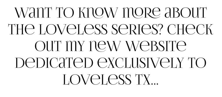 LOVELESS TEXAS SERIES INTRO Amy Lillard romance author http://www.amylillardbooks.com #AmyLillardBooks